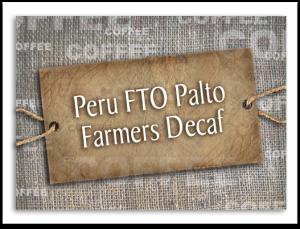 Peru FTO Palto Farmers Decaf
