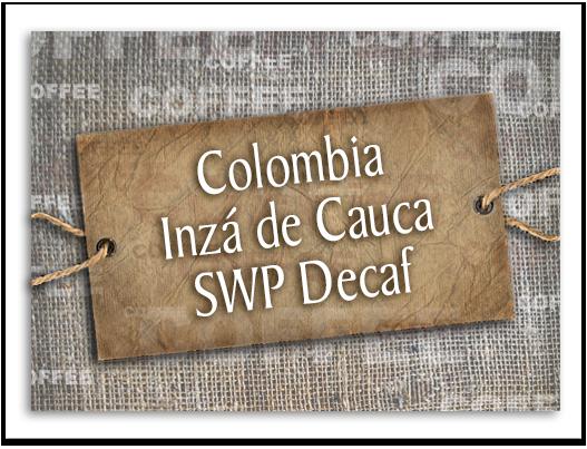 Colombia Inzá de Cauca SWP Decaf